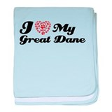 I love My Great Dane baby blanket