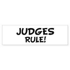 JUDGES Rule! Bumper Bumper Sticker