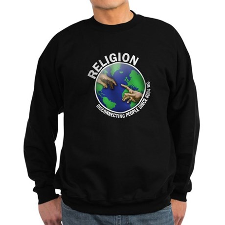 Religion diconnecting people Sweatshirt (dark)
