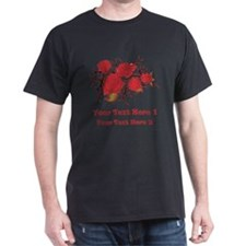 Red Roses and Red Text. T-Shirt