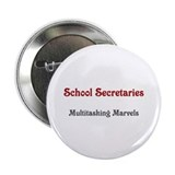 "School Sec. Multitasking Marvels 2.25"" Button (10"