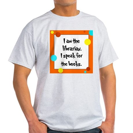 Librarian Seuss Lorax Light T-Shirt