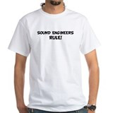 SOUND ENGINEERS Rule! Shirt