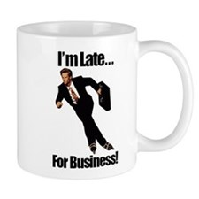 Late For Business Meme Mug