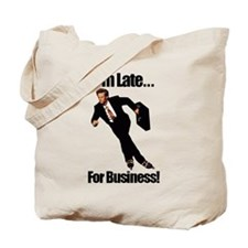 Late For Business Meme Tote Bag