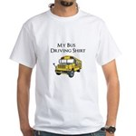 My Bus Driving Shirt White T-Shirt