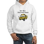 My Bus Driving Shirt Hooded Sweatshirt
