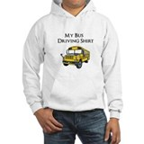 My Bus Driving Shirt Jumper Hoody