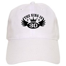 The King is 30 Baseball Cap