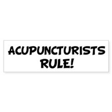 ACUPUNCTURISTS Rule! Bumper Bumper Sticker