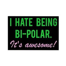 """""""I hate being bi-polar. It's awesome!"""" M"""