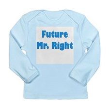 """Future Mr. Right"" Long Sleeve Infant T-"