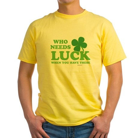 Who Needs Luck Yellow T-Shirt