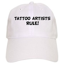 TATTOO ARTISTS Rule! Baseball Cap