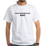 SALES REPRESENTATIVES Rule! Shirt