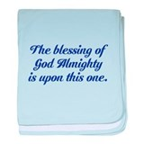 The blessing of God is upon t baby blanket