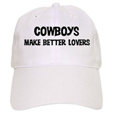 Cowboys: Better Lovers Baseball Cap