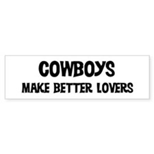 Cowboys: Better Lovers Bumper Bumper Sticker