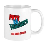 Phys Ed Teachers Small Mug