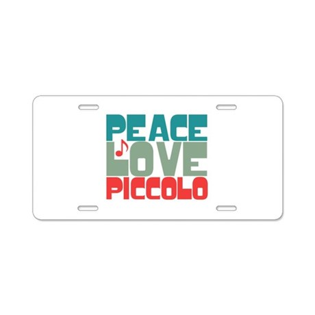 Peace Love Piccolo Aluminum License Plate