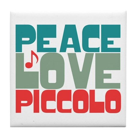 Peace Love Piccolo Tile Coaster