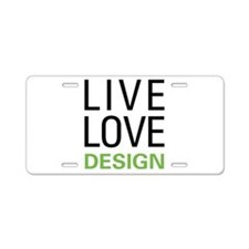 Live Love Design Aluminum License Plate