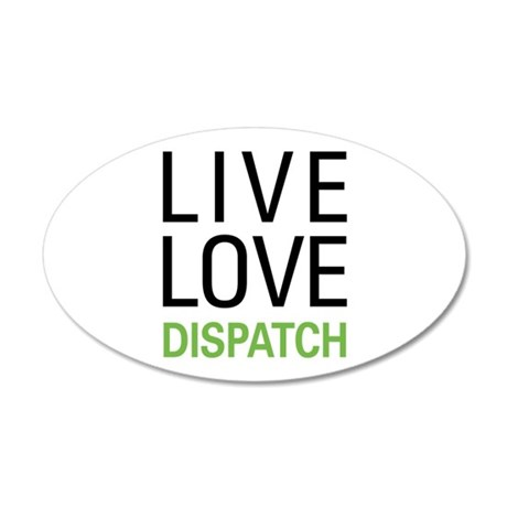 Live Love Dispatch 20x12 Oval Wall Decal