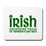 Irish Drinking Team 2012 Mousepad