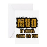 Mud Looks Good on You Greeting Card