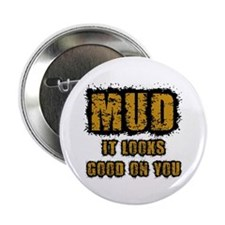 "Mud Looks Good on You 2.25"" Button (10 pack)"