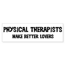 Physical Therapists: Better L Bumper Bumper Sticker