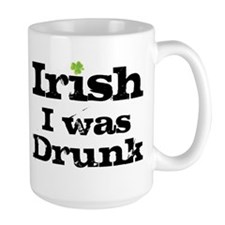 Irish I was drunk Mug