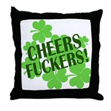 Cheers Fuckers Funny St Pats Throw Pillow