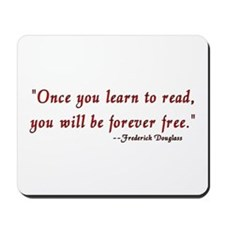 """Once you learn to read..."" Douglass Mousepad"