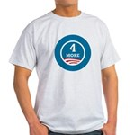 4 More Obama Light T-Shirt