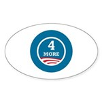 4 More Obama Sticker (Oval 50 pk)