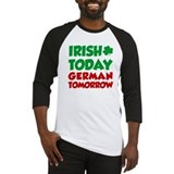 Irish Today German Tomorrow Baseball Jersey