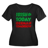 Irish Today German Tomorrow Women's Plus Size Scoo