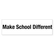 Make School Different Bumper Bumper Sticker
