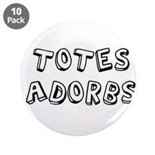 "Totes Adorbs 3.5"" Button (10 pack)"