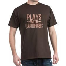 PLAYS Quarter Horses T-Shirt