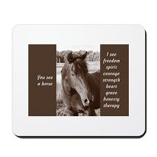 You See A Horse Mousepad