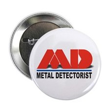 "MD - Metal Detectorist 2.25"" Button"