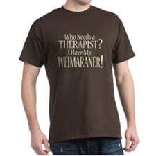 THERAPIST Weimaraner T-Shirt