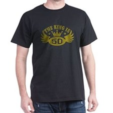 The King is 50 T-Shirt