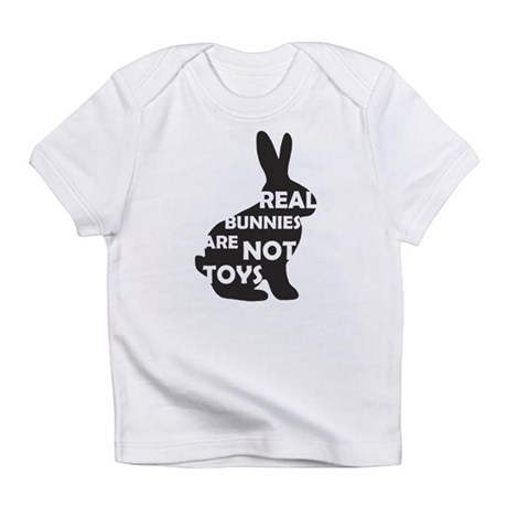 REAL BUNNIES ARE NOT TOYS - B Infant T-Shirt