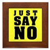 Just Say No With This  Framed Tile