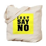 Just Say No With This  Tote Bag