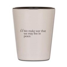 Aristotle We make war Shot Glass