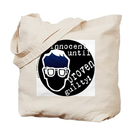 Innocent Until Proven Guilty Tote Bag